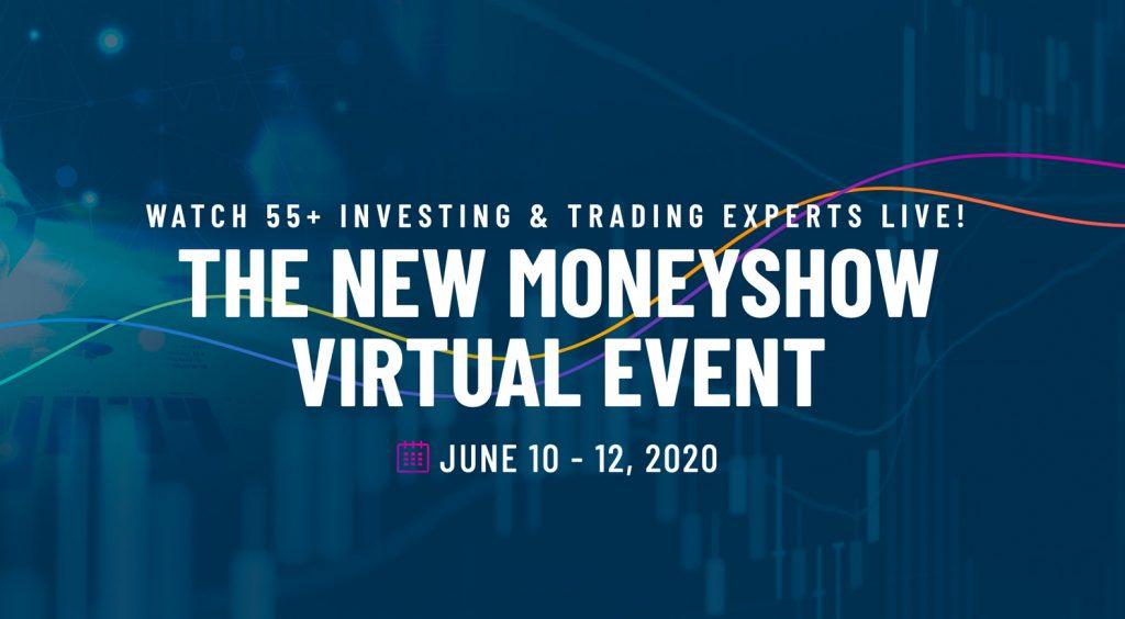 The Money Show - Virtual Event - June 2020