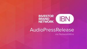 InvestorBrandNetwork AudioPressRelease